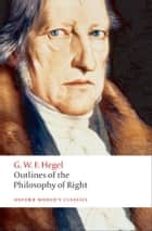 Outlines of the Philosophy of Right eBook by G. W. F. Hegel, T. M. Knox, Stephen Houlgate