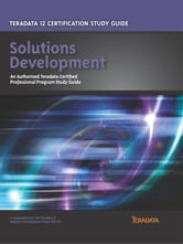 Teradata 12 Certification Study Guide - Solutions Development ebook by Stephen Wilmes, Eric Rivard