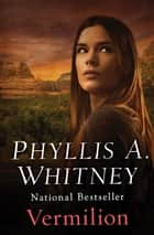 Vermilion ebook by Phyllis A. Whitney