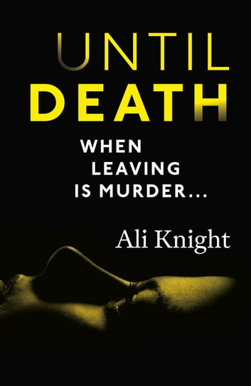 Until Death - A gripping thriller about the dark secrets hiding in a marriage ebook by Ali Knight