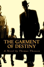 The Garment of Destiny ebook by Thomas Thonson