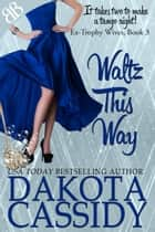 Waltz This Way ebook by