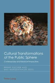 Cultural Transformations of the Public Sphere