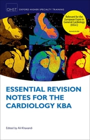 Essential Revision Notes for Cardiology KBA ebook by Ali Khavandi