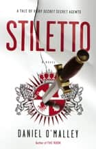 Stiletto ebook by Daniel O'Malley
