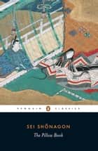 The Pillow Book ebook by Sei Shonagon, Meredith McKinney