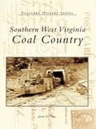 Southern West Virginia ebook by James E. Casto