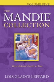 Mandie Collection, The : Volume 5 ebook by Lois Gladys Leppard