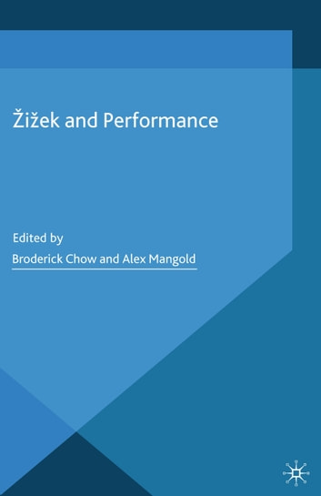 Žižek and Performance ebook by