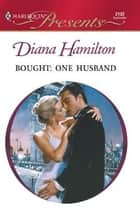 Bought: One Husband ebook by Diana Hamilton