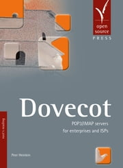 Dovecot - POP3/IMAP servers for enterprises and ISPs ebook by Peer Heinlein