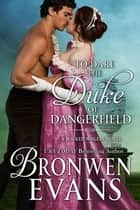To Dare the Duke of Dangerfield (Book #1 Wicked Wagers Trilogy) ebook by Bronwen Evans