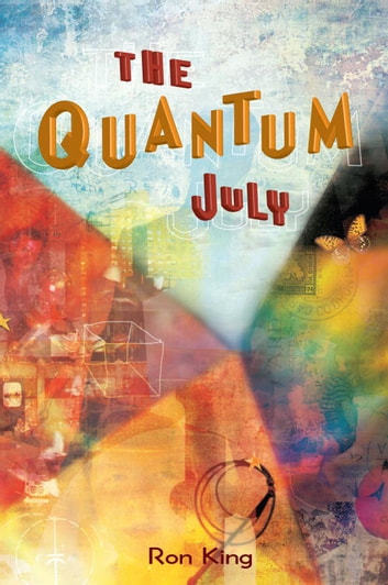 The Quantum July ebook by Ron King