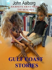 Gulf Coast Stories ebook by John Aalborg