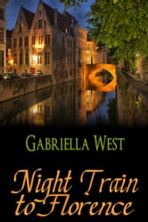 Night Train to Florence ebook by Gabriella West