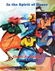 In the Spirit of Dance - images & poetry ebook by Chidi A. Okoye