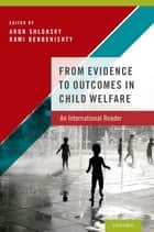 From Evidence to Outcomes in Child Welfare ebook by Aron Shlonsky,Rami Benbenishty