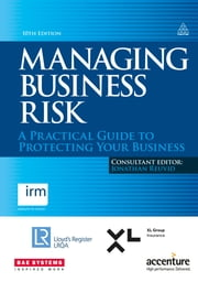 Managing Business Risk - A Practical Guide to Protecting Your Business ebook by Jonathan Reuvid