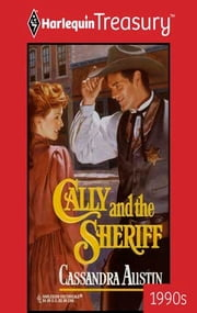 Cally and the Sheriff ebook by Cassandra Austin