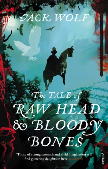 The Tale of Raw Head and Bloody Bones ebook by Jack Wolf
