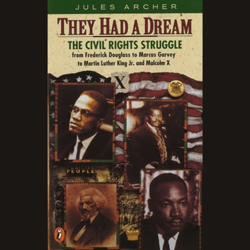 They Had a Dream - The Civil Rights Struggle from Frederick Douglass...MalcolmX audiobook by Jules Archer