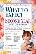 What to Expect the Second Year - From 12 to 24 Months ebook by Heidi Murkoff, Sharon Mazel
