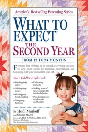 What to Expect the Second Year - From 12 to 24 Months ebook by Heidi Murkoff