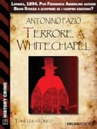 Terrore a Whitechapel ebook by Antonino Fazio