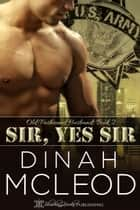 Sir, Yes Sir eBook by Dinah McLeod