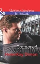 Cornered (Mills & Boon Intrigue) (Corcoran Team: Bulletproof Bachelors, Book 1) 電子書 by HelenKay Dimon