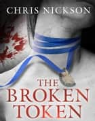 The Broken Token ebook by Chris Nickson
