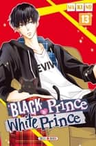 Black Prince and White Prince T13 ebook by Makino