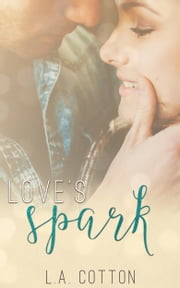 Love's Spark ebook by L A Cotton