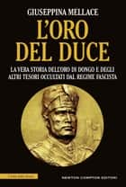 L'oro del Duce eBook by Giuseppina Mellace