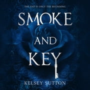 Smoke and Key audiobook by Kelsey Sutton