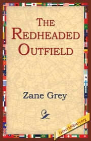The Redheaded Outfield ebook by Grey, Zane