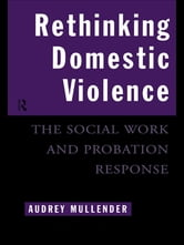 Rethinking Domestic Violence - The Social Work and Probation Response ebook by Audrey Mullender