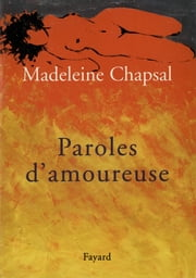 Paroles d'amoureuse ebook by Madeleine Chapsal
