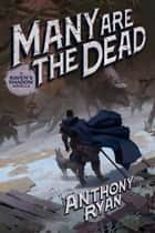 Many Are the Dead - A Raven's Shadow Novella ebook by Anthony Ryan