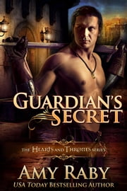 Guardian's Secret - Hearts and Thrones ebook by Amy Raby