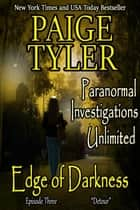 "Edge of Darkness: Episode Three ""Detour"" - Paranormal Investigations Unlimited, #3 ebook by Paige Tyler"