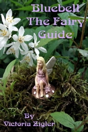 Bluebell The Fairy Guide ebook by Victoria Zigler