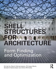Shell Structures for Architecture - Form Finding and Optimization ebook by Sigrid Adriaenssens,Philippe Block,Diederik Veenendaal,Chris Williams