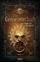 Meisterwerke der dunklen Phantastik 10: Gespensterbuch, Band 03 eBook by Friedrich Laun, August Apel