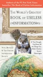The World's Greatest Book of Useless Information - If You Thought You Knew All the Things You Didn't Need to Know - Think Again ebook by Noel Botham