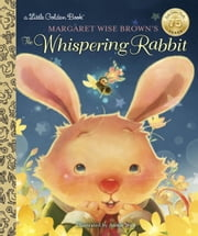 Margaret Wise Brown's The Whispering Rabbit ebook by Margaret Wise Brown