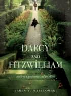 Darcy and Fitzwilliam ebook by Karen Wasylowski