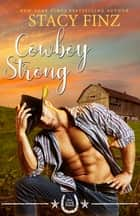 Cowboy Strong ebook by Stacy Finz