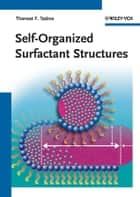Self-Organized Surfactant Structures ebook by Tharwat F. Tadros