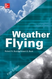 Weather Flying, FIfth Edition ebook by Robert Buck